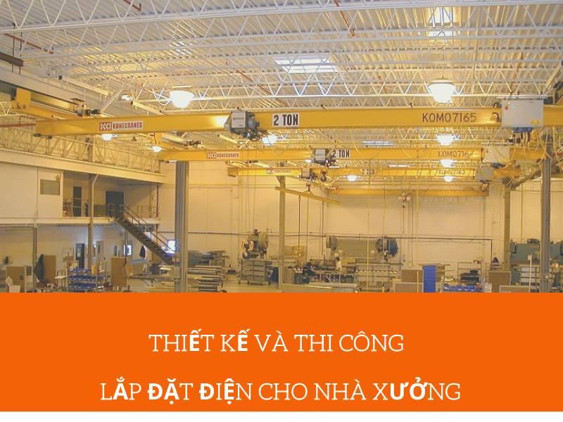 Hệ thống chiếu sáng cho nhà xưởng phải được thiết kế và tính toán phù hợp